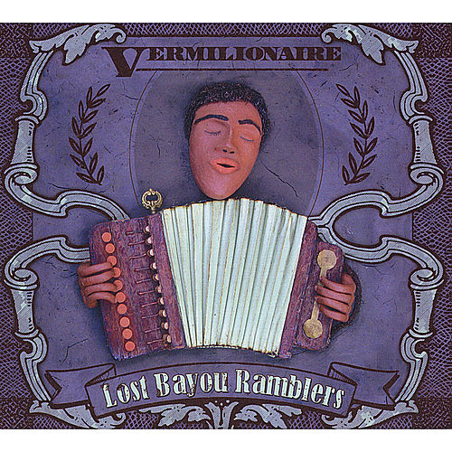 Vermilionaire by Lost Bayou Ramblers
