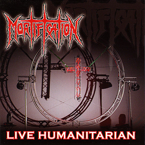 Play & Download Live Humanitarian by Mortification | Napster