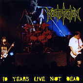 Play & Download 10 Years Live Not Dead by Mortification | Napster