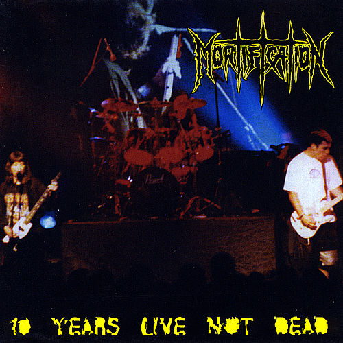 10 Years Live Not Dead by Mortification