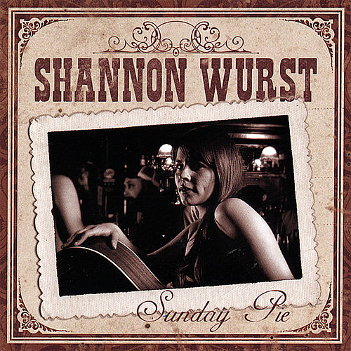 Play & Download Sunday Pie by Shannon Wurst | Napster