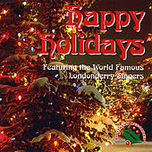 Play & Download Happy Holidays by Londonderry Singers | Napster
