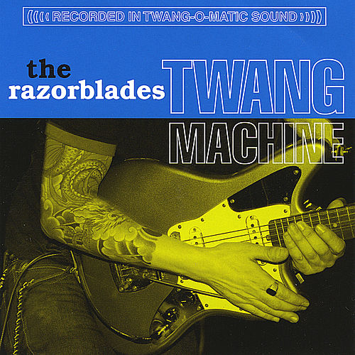Play & Download Twang Machine by Razorblades | Napster