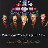 Play & Download Why Don't You Give Jesus a Try by Lorraine Jordan | Napster