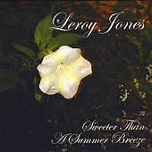 Play & Download Sweeter Than a Summer Breeze by Leroy Jones | Napster