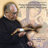 Play & Download Praying the Seven Sorrows of Mary With St. Alphonsus Maria Liguori by Little Lamb Music | Napster