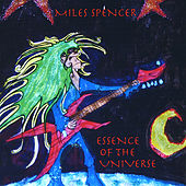 Essence of the Universe by Miles Spencer