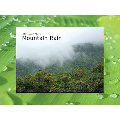 Mountain Rain by Michael Oster