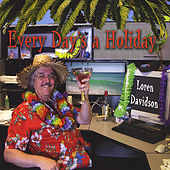 Play & Download Every Day's a Holiday by Loren Davidson | Napster