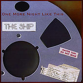 One More Night Like This by The Ship