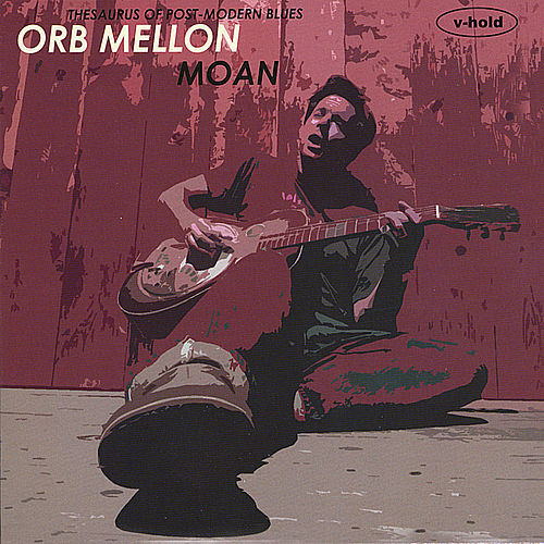 Moan by Orb Mellon