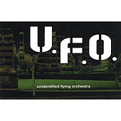 Play & Download U.F.O. Unidentified Flying Orchestra by U.F.O. | Napster