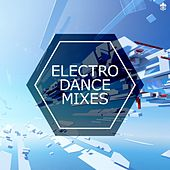 Electro Dance Mixes by Various Artists