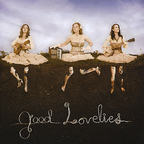 Good Lovelies by Good Lovelies