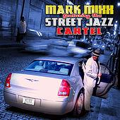 Play & Download Street Jazz Feat. Tha Street Jazz Cartel by Mark Mixx | Napster
