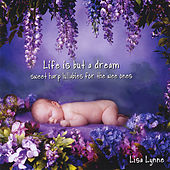 Life Is but a Dream: Sweet Harp Lullabies for the Wee Ones by Lisa Lynne