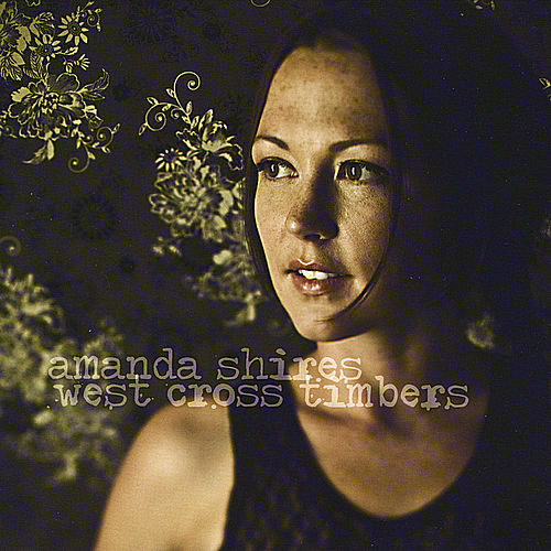 Play & Download West Cross Timbers by Amanda Shires | Napster