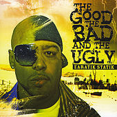 The Good, the Bad & the Ugly by Earatik Statik