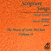Scripture Songs: The Music of Scott McClain, Vol. 2 by David Arnold