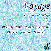 Play & Download Voyage: Debussy, Liszt, Manen, Piazzolla, Poulenc, Scriabin, Thalberg by Sandrine Erdely-Sayo | Napster