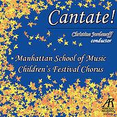 Play & Download Cantate! by Manhattan School of Music Children's Festival Chorus | Napster