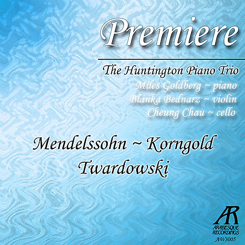 Premiere: Mendelssohn, Korngold, Twardowski by The Huntington Piano Trio