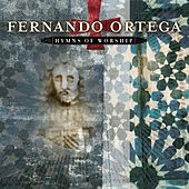 Play & Download Hymns Of Worship by Fernando Ortega | Napster