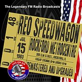 Legendary FM Broadcasts -  Rockford MetroCentre. Rockford IL 15th July 1983 von REO Speedwagon