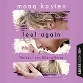Feel Again - Again-Reihe 3 (Gekürzt) von Mona Kasten