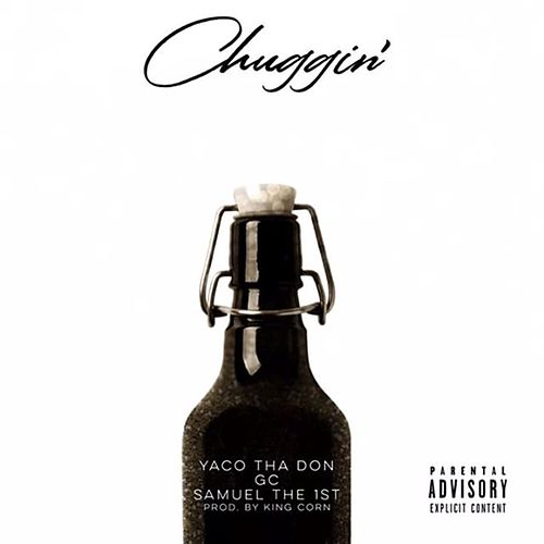 Chuggin' (feat. Samuel the 1st) by GC