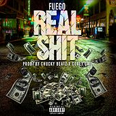 Real Shit by Fuego