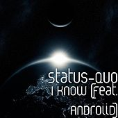 I Know (feat. AnDrOiiD) by Status Quo