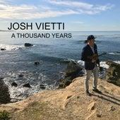 A Thousand Years by Josh Vietti