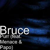 Purr (feat. Menace & Papo) by Bruce
