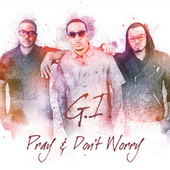 Pray & Don't Worry by Gi
