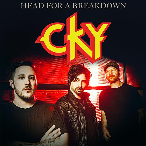 Head For a Breakdown by CKY