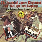 Essential James Blackwood & Light Crust Doughboys by The Light Crust Doughboys