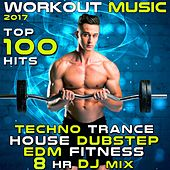Workout Music 2017 Top 100 Hits Techno Trance House Dubstep EDM Fitness 8 Hr DJ Mix by Various Artists