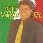 Parole Parole de Beto Valdúga