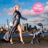 Baby Raptors by Baby Raptors