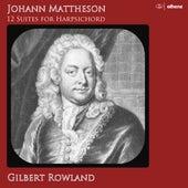 Mattheson: Pièces de clavecin, Vols. 1 & 2 by Gilbert Rowland