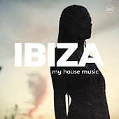 Ibiza: My House Music by Various Artists