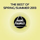 The Best of Spring / Summer 2013 by Various Artists