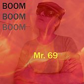 Boom Boom Boom by Mr. 69