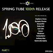 Spring Tube 100th Release, Pt. 1 by Various Artists