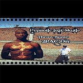 Throw Some 2pac On (feat. Multie) by Hypnotic