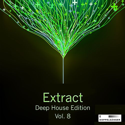 Extract - Deep House Edition, Vol. 8 by Various Artists