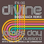 It's All Divine (Boogie Back Remix) [feat. Trina Broussard, U-Nam, Tim Owens & Joe Cunninghm] by James Day