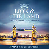 Lion & The Lamb: Best of British Live Worship by Various Artists