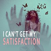 Satisfaction by I Can't Get My